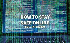 HOW TO STAY SAFE ONLINE - FULL INTERVIEW