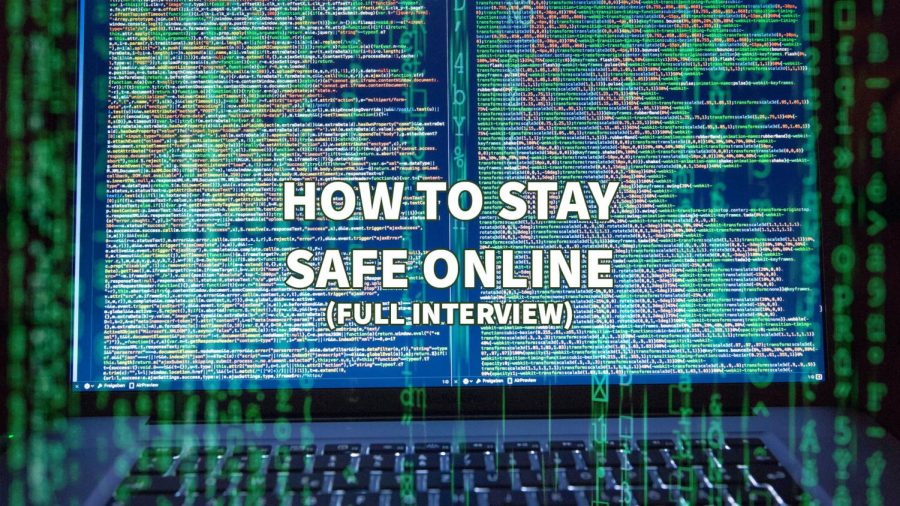 HOW+TO+STAY+SAFE+ONLINE+-+FULL+INTERVIEW